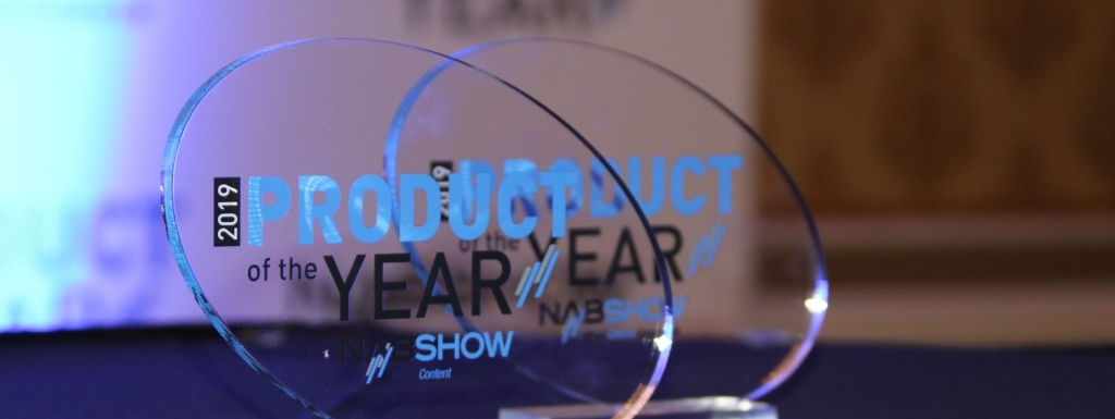 Bask in the Spotlight: Enter the 2019 NAB Show® Product of the Year Awards